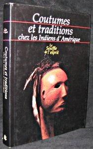 Le Souffle de l'esprit Coutumes et traditions chez les indiens d'Amérique