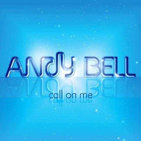 Call On Me by Andy Bell (Andy Bell)