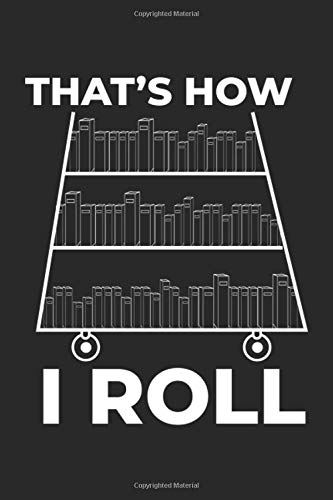 That's Is How I Roll: Education Reading Notebook Book Club Journal for Notes, Book Nerds, Book Log, Bookworm, Reader, Reading Club, coworkers and ... Medium College ruled notebook, 120 pages - Dot Club