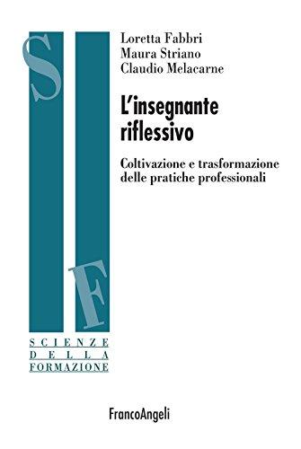 linsegnante-riflessivo-coltivazione-e-trasformazione-delle-pratiche-professionali