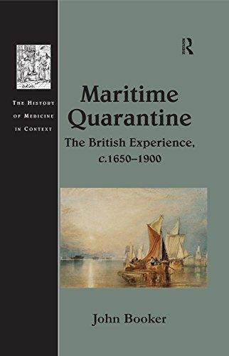 Maritime Quarantine: The British Experience, c.1650–1900 (The History of