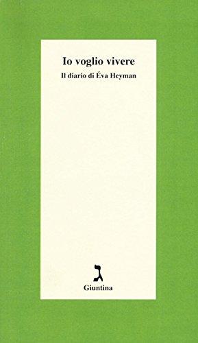 Io voglio vivere. Il diario di Éva Heyman
