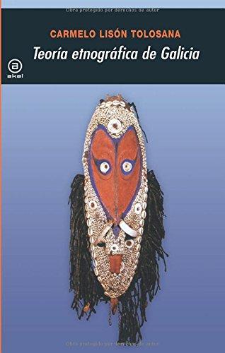 Teoría etnográfica de Galicia: Antropología cultural de Galicia IX (Universitaria) por Carmelo Lisón Tolosana