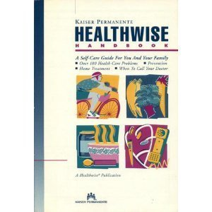 healthwise-handbook-a-self-care-manual-for-you-and-your-family-kaiser-permanente-by-donald-w-kemper-