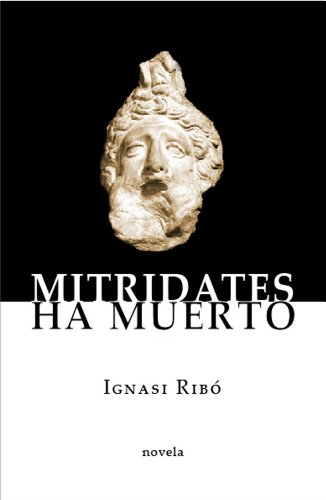 Mitrídates ha muerto por Ignasi Ribó