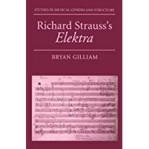 Richard Strauss's Elektra (Studies in Musical Genesis & Structure)