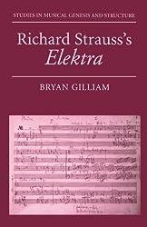 Richard Strauss's Elektra (Studies in Musical Genesis & Structure)