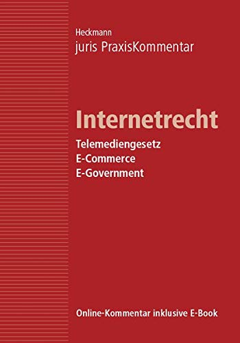 r / juris PraxisKommentar Internetrecht - Telemediengesetz, E-Commerce, E-Government ()
