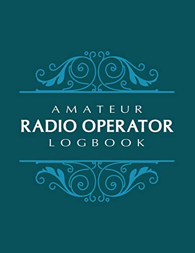 Amateur Radio Operator Logbook: HAM Radio Log Book; Amateur Ham Radio Station Log Book; Ham Radio Contact Keeper Journal; Ham Radio Communication ... Radio-Wave Frequency & Power Test Logbook