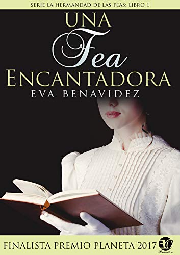 Una fea encantadora - Hermandad de las feas 01, Eva Benavidez (rom) 41p99oX2VJL