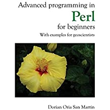 Advanced programming in Perl for beginners by Dorian Oria San Martin (2016-05-12)