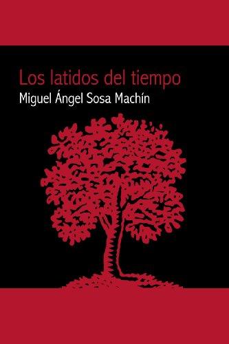 Los latidos del tiempo por Miguel Ángel Sosa Machín