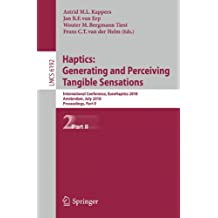Haptics: Generating and Perceiving Tangible Sensations, International Conference RueoHaptics 2010, Amsterdam, July 8-10, 2010, Proceedings, Part II