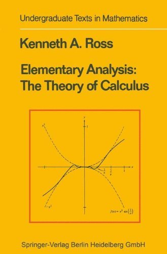 Elementary Analysis: The Theory of Calculus (Undergraduate Texts in Mathematics) by Kenneth A. Ross (2010-02-19)