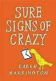 Sure Signs of Crazy by Karen Harrington (2014-05-20)