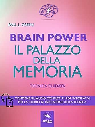 Brain Power Il Palazzo Della Memoria Ebook Green Paul L Amazon It Kindle Store