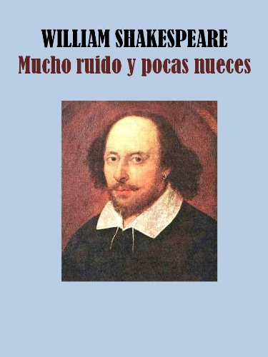 MUCHO RUIDO Y POCAS NUECES por WILLIAM SHAKESPEARE