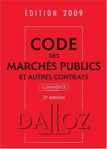 Code des marchés publics et autres contrats commenté 2009