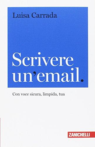 Scrivere un'email. Con voce sicura, limpida, tua