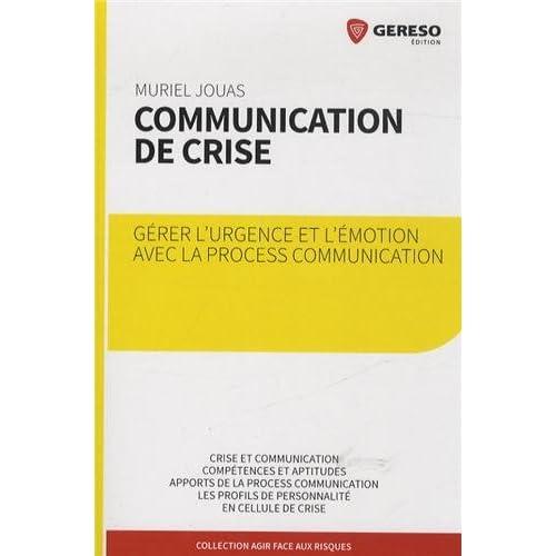 Communication de crise : Gérer l'urgence et l'émotion avec la process communication
