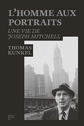 L'homme aux portraits : une vie de Joseph Mitchell