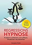 Regressionshypnose: Probleme aufdecken und auflösen, Situationen neu bewerten.