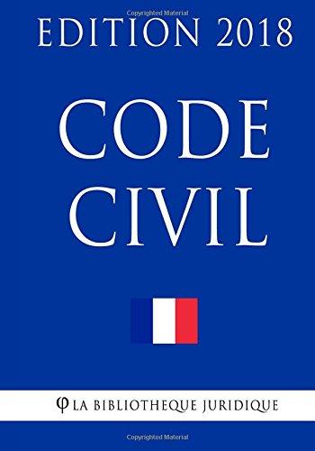 Code civil: Edition 2018