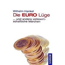 Die EURO-Lüge: und andere volkswirtschaftliche Märchen