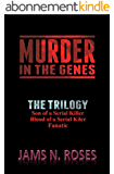 Murder in the Genes: The Trilogy (Murder in the Genes Trilogy) (English Edition)