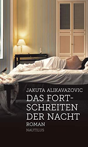 Das Fortschreiten der Nacht: Roman