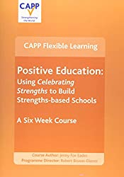 Positive Education: Using Celebrating Strengths to Build Strengths-based Schools