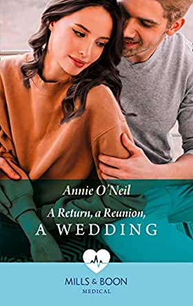 A Return, A Reunion, A Wedding (Mills & Boon Medical)