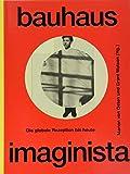 Bauhaus Imaginista: Die globale Rezeption bis heute