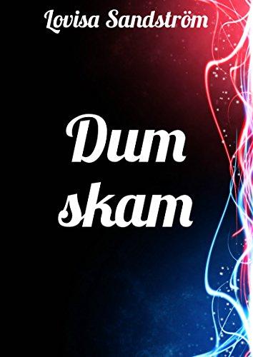 Dum skam (Swedish Edition) por Lovisa  Sandström