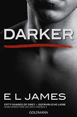 Shades Zwei 50 Buch (XXL-Leseprobe: Darker - Fifty Shades of Grey. Gefährliche Liebe von Christian selbst erzählt: Band 2 - Fifty Shades of Grey aus Christians Sicht erzählt 2 - Roman)