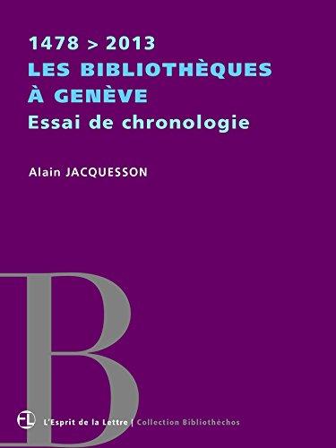 Les bibliothèques à Genève | Essai de chronologie | 1478 > 2013 (Bibliothéchos) par Alain Jacquesson