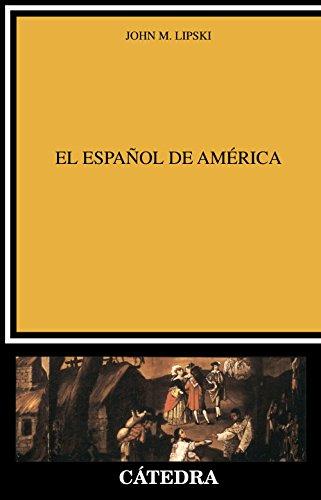 El español de América (Lingüística) por John Lipski