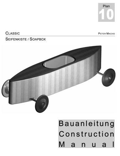 Classic - Seifenkisten Bauanleitung dt./engl.: Soapbox Construction Manual dt./engl.