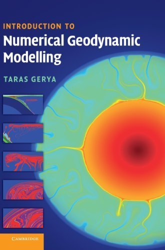Introduction to Numerical Geodynamic Modelling 1st edition by Gerya, Taras (2010) Hardcover