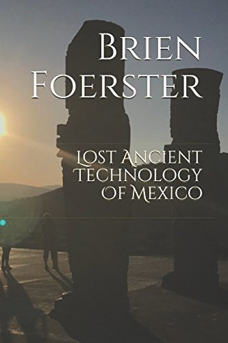 Lost Ancient Technology Of Mexico