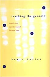 Cracking the Genome: Inside the Race to Unlock Human DNA by Kevin Davies (2002-10-29)