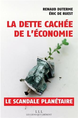 La dette cache de l'conomie, le scandale plantaire