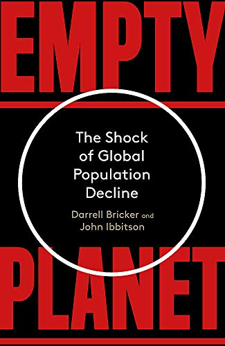 Empty Planet: The Shock of Global Population Decline por Darrell Bricker