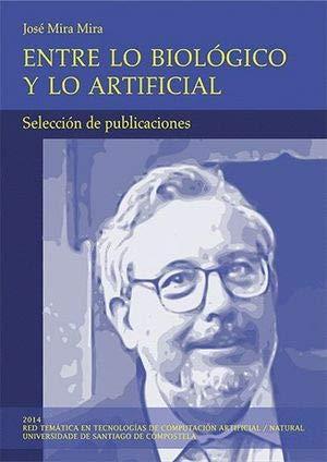 Entre lo biológico y lo artificial: Selección de publicaciones (Serie