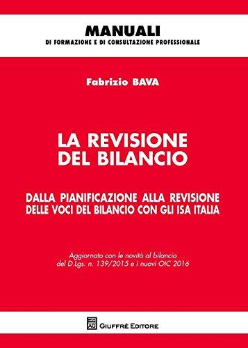 La revisione del bilancio. Dalla pianificazione alla revisione delle voci del bilancio con gli ISA Italia