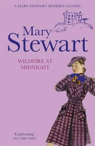 Wildfire at Midnight (Mary Stewart Modern Classic)