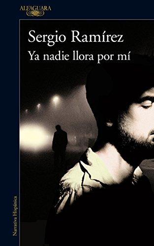 Ya nadie llora por mí, Sergio Ramírez 41pADE4UgrL