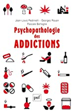 Psychopathologie des addictions de Jean-Louis Pedinielli