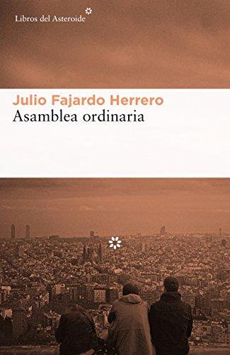 Asamblea ordinaria (Libros del Asteroide nº 169) por Julio Fajardo Herrero