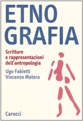 Etnografia. Scritture e rappresentazioni dell'antropologia